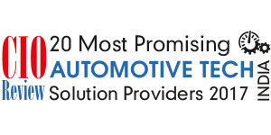 20 Most Promising Automotive Technology Solution Providers - 2017
